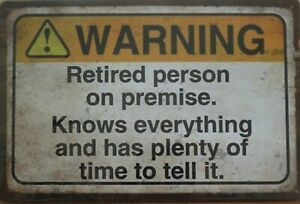 WARNING-RETIRED-PERSON-Metal-Tin-Sign-Vintage-Retro-Shed-Garage-Bar-Man-Cave