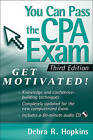 You Can Pass the CPA Exam: Get Motivated by Debra R. Hopkins (Paperback, 2009)