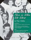 This is Who We Were: In the 1940s (1940-1949) by Grey House Publishing Inc (Hardback, 2015)
