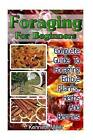 Foraging for Beginners: Complete Guide to Foraging Edible Plants, Herbs and Berries: (Edible Wild Plants, Wild Foraging) by Kenneth Miller (Paperback / softback, 2016)
