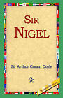 Sir Nigel by Sir Arthur Conan Doyle (Paperback / softback, 2004)