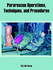 Pararescue Operations, Techniques, and Procedures by Air Force U S Air Force (Paperback / softback, 2005)