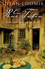 On Rue Tatin: The Simple Pleasures of Life in a Small French Town by Susan Herrmann Loomis (Paperback, 2002)