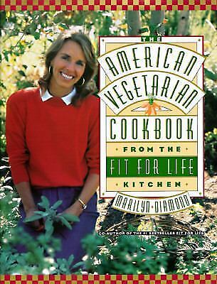 The American Vegetarian Cookbook from the Fit for Life Kitchen by Marilyn Diamon