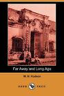 Far Away and Long Ago (Dodo Press) by W H Hudson (Paperback / softback, 2007)