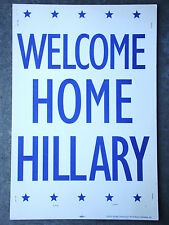 VTG Political Campaign Sign WELCOME HOME HILLARY Clinton Cardboard Poster 391510