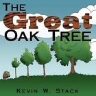 The Great Oak Tree by Kevin W Stack 9781438918563 Paperback 2008