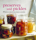 Preserves and Pickles: 25 Delicious Recipes for Jams, Chutneys, and Relishes by Gloria Nicol (Hardback, 2011)