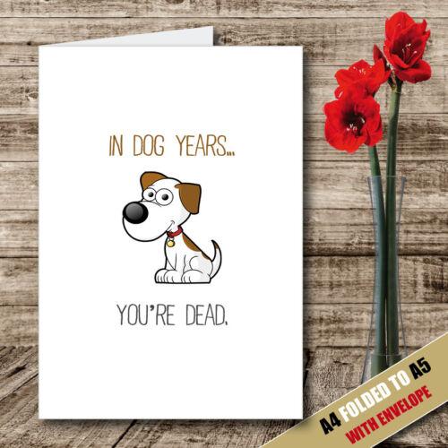En chien années votre mort Carte de vœux Papa Anniversaire Rude Fête des Pères Drôle Blague 29