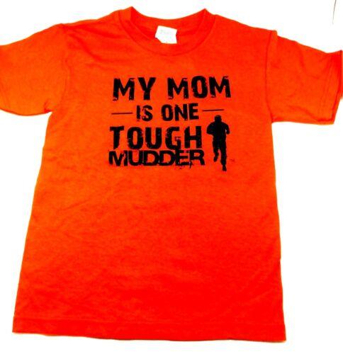 MY MOM IS ONE TOUGH MUDDER LITTLE KIDS BOYS GIRLS T SHIRT ORANGE 100/% COTTON K3