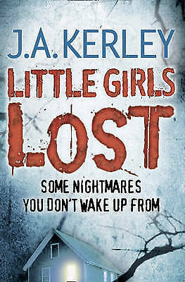 Little Girls Lost (Carson Ryder, Book 6) by J. A. Kerley (Paperback)