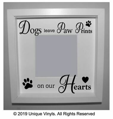 DOGS LEAVE PAW PRINTS ON YOUR HEART VINYL STICKER DECAL DIY GIFT FRAME RIBBA