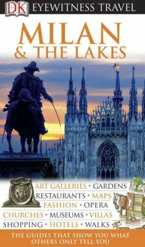 1 of 1 - DK Eyewitness Travel Guide: Milan & the Lakes By Delphine Lawra .9781405317269