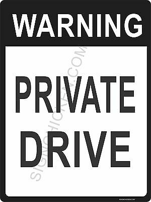 WARNING PRIVATE DRIVE - NEW ALUMINUM SIGN 9 X 12 - SECURITY SIGN HOME OR OFFICE