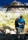 Walking Together Through Life: A Livingston Family Memoirs by G. Herbert Livingston (Hardback, 2011)