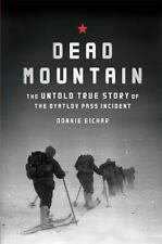 Dead Mountain : The Untold True Story of the Dyatlov Pass Incident by J. C....