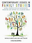 Contemporary Issues in Family Studies: Global Perspectives on Partnerships, Parenting and Support in a Changing World by Janet Walker, Angela Abela (Hardback, 2013)