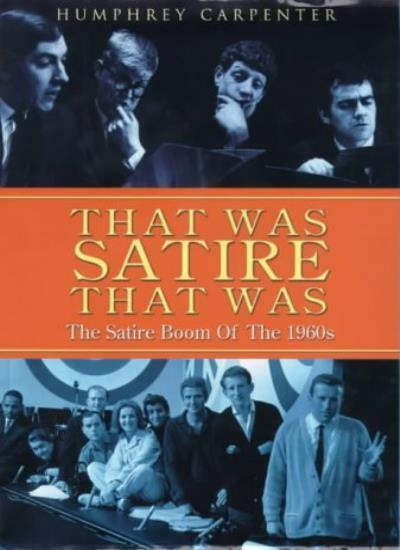 """That Was Satire, That Was: Beyond the Fringe, the Establishment Club, """"Private,"""