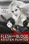 Flesh and Blood by Kristen Painter (Paperback / softback)