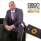 I Just Want to Hear You by Deon Kipping (CD, Sep-2012, Verity)
