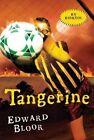 Tangerine by Edward Bloor (Paperback / softback, 2014)