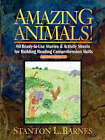 Amazing Animals - 80 Ready to Use Storeis & Activity Sheets for Building Reading Comprehension Skills Reading Levels 3-6 by SL Barnes (Paperback, 2001)