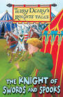 The Knight of Swords and Spooks by Terry Deary (Paperback, 2009)