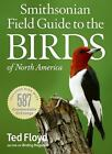 Smithsonian Field Guide to the Birds of North America by Ted Floyd (2008, Paperback)