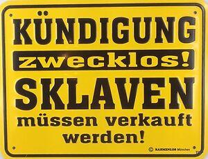 Letrero-de-Metal-con-Dicho-Kundigung-Zwecklos-Esclava-Mussen-22x17cm-Superior