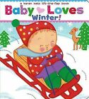 Baby Loves Winter!: A Karen Katz Lift-The-Flap Book by Karen Katz (Board book, 2013)