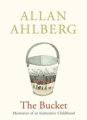 Ahlberg, Allan, The Bucket: Memories of an Inattentive Childhood, Very Good Book