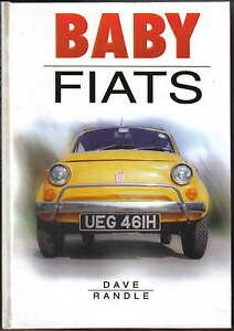 Baby-Fiats-by-Dave-Randle-Fiat-500-600-Topolino-126-Cinquecento-Seicento-Pub2000