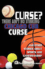 Curse? There Ain't No Stinking Chicago Cub Curse: And Other Stories about Sports and Gamesmanship by James Wolfe (Paperback / softback, 2009)