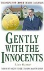 Gently with the Innocents by Mr. Alan Hunter (Paperback, 2013)