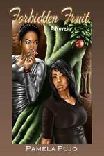 Forbidden Fruit by Pamela Pujo (2013, Paperback)