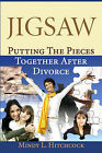 Jigsaw: Putting the Pieces Together After Divorce by Mindy L Hitchcock (Paperback / softback, 2008)
