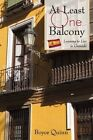 at Least One Balcony Learning to Live in Granada 9781450224475 Hardback 2010