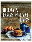 Brown Eggs and Jam Jars (Us Edition): Family Recipes from the Kitchen of Simple Bites by Aimaee Wimbush-Bourque, Aimee Wimbush-Bourque, Aimee Wimbush Bourque (Paperback / softback, 2015)