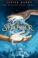 The Shifter: The Healing Wars: Book 1 By Janice Hardy (2009, Hardcover)