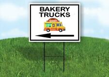 Bakery Trucks Left Arrow Black Yard Sign Road With Stand Lawn Sign Single Sided