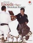 Keinosuke Enoeda: Tiger of Shotokan Karate by Rod Butler (Paperback, 2004)