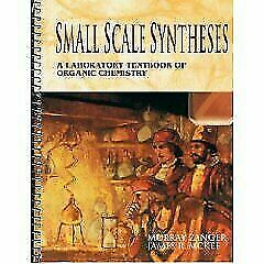 Small Scale Syntheses: A Laboratory Text In Organic Chemistry by Zanger, Murray