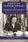 Dorothy Porter Wesley at Howard University: Building a Legacy of Black History by Janet Sims-Wood (Paperback / softback, 2014)