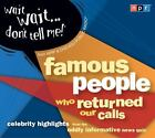 Wait Wait... Don't Tell Me! Famous People Who Returned Our Calls : Celebrity Highlights from the Oddly Informative News Quiz by National Public Radio Staff (2009, CD, Unabridged)