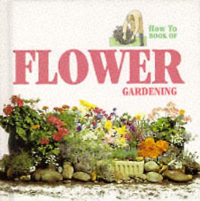 """AS NEW"" Flower Gardening (How to Book of), Bonar, Ann, Book"