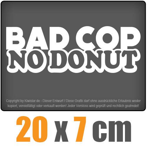 No Donut 20 x 7 cm JDM Decal Sticker Aufkleber Weiß Scheibenaufkleber Bad Cop