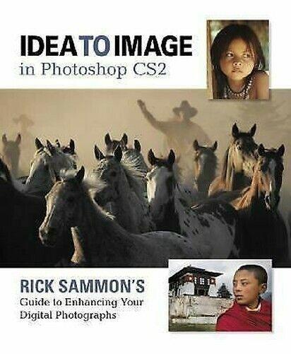 Idea Sich Bild IN Photoshop CS2 : Rick Sammon's Guide Verbessern Ihre Digital P