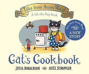 Cat's Cookbook: A new Tales from Acorn Wood story by Julia Donaldson