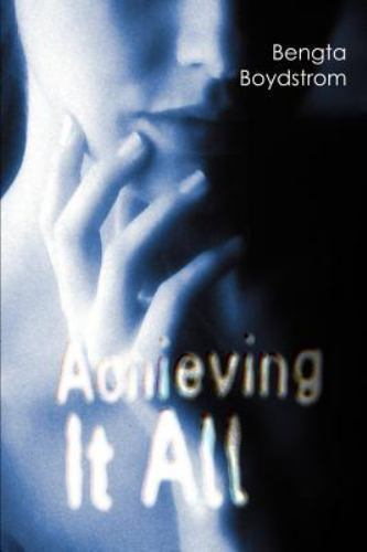 Achieving It All by Bengta Boydstrom (2000, Paperback)