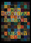 How Beautiful the Beloved by Professor Gregory Orr (Paperback / softback, 2009)
